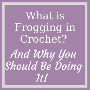 What is frogging in crochet-craftaboo.com
