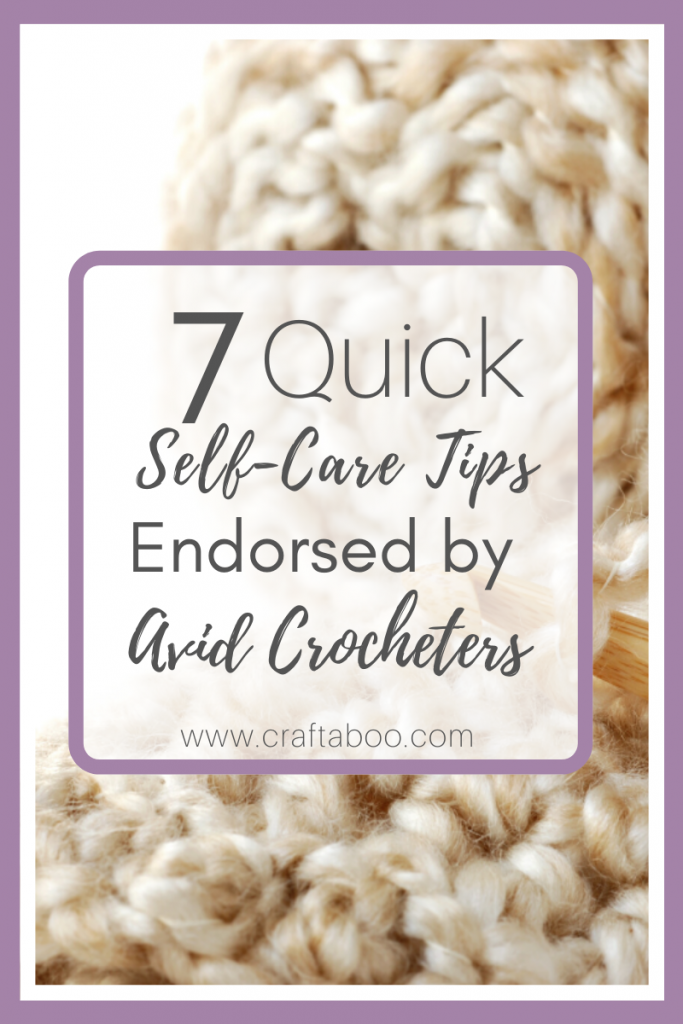 7 Self Care Tips and self-care activities Endorsed by Avid Crocheters - www.craftaboo.com