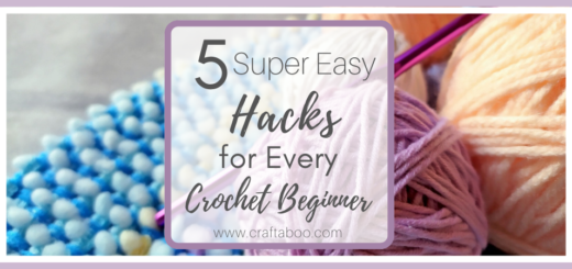 5 Super Easy Hacks for Every Crochet Beginner - www.craftaboo.com